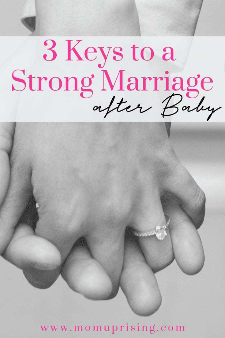3 Keys to a Strong Marriage After Having a Baby