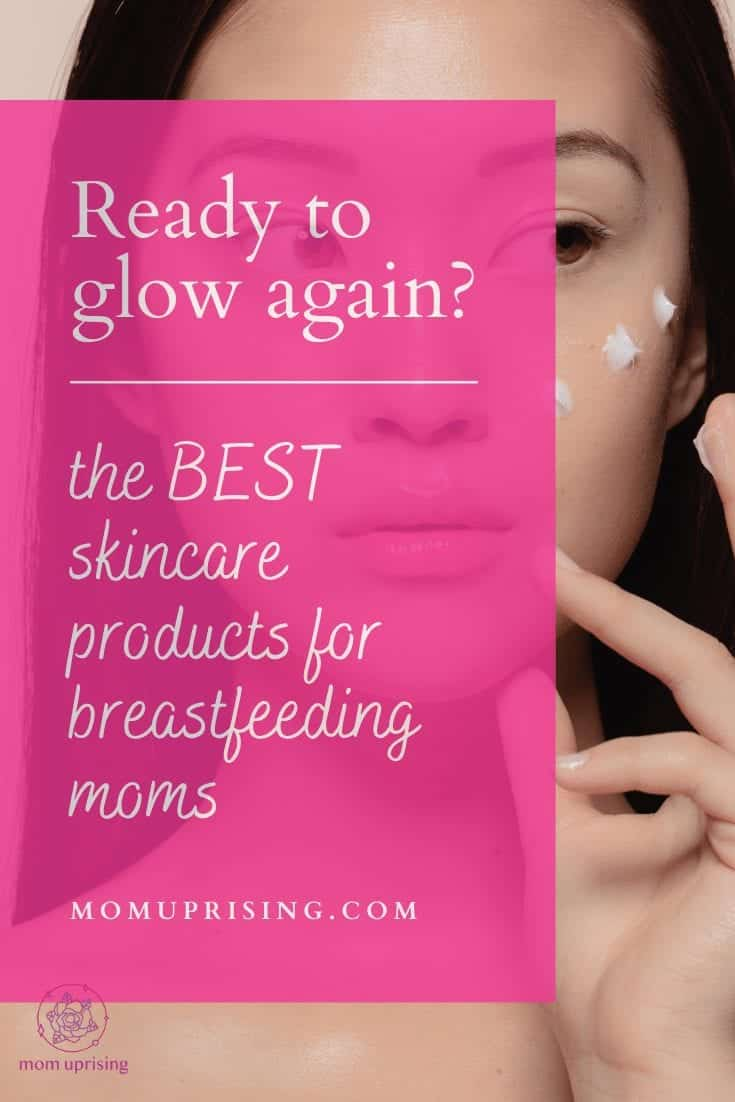 8 Best Skincare Products for Breastfeeding Moms