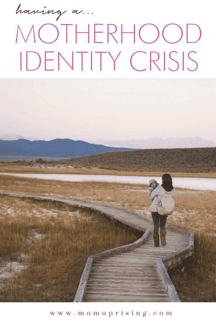 Having a Motherhood Identity Crisis?