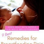 close up of infant nursing with text 9 best home remedies for breastfeeding pain