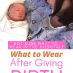image of a white woman holding a baby in a hospital bed text says what to wear after giving birth